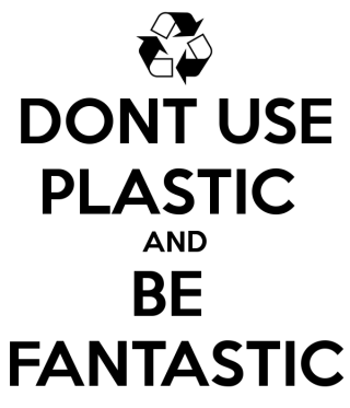 dont-use-plastic-and-be-fantastic